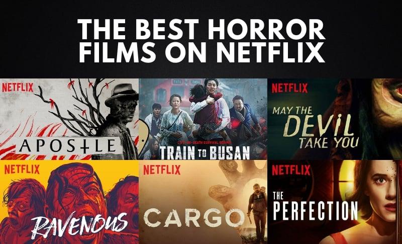 30 Best Horror Movies To Watch on Netflix 2021 - (Worldwide)