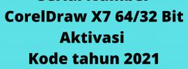 Serial Number CorelDraw X7 64/32 Bit Aktivasi Kode tahun 2021